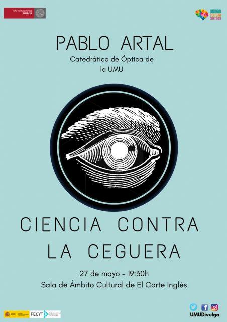 'Ciencia contra la ceguera' con Pablo Artal en una conferencia de la Universidad de Murcia - 1, Foto 1