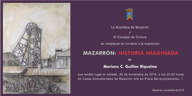 Mariano Guillén expone Mazarrón: historia imaginada en casas consistoriales - 1, Foto 1