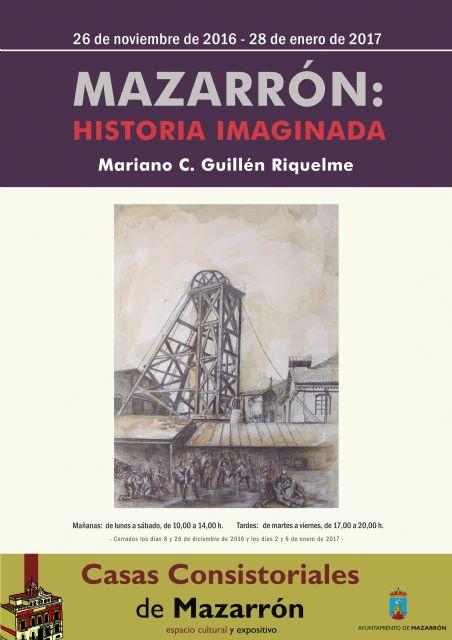 Mariano Guillén expone Mazarrón: historia imaginada en casas consistoriales - 2, Foto 2
