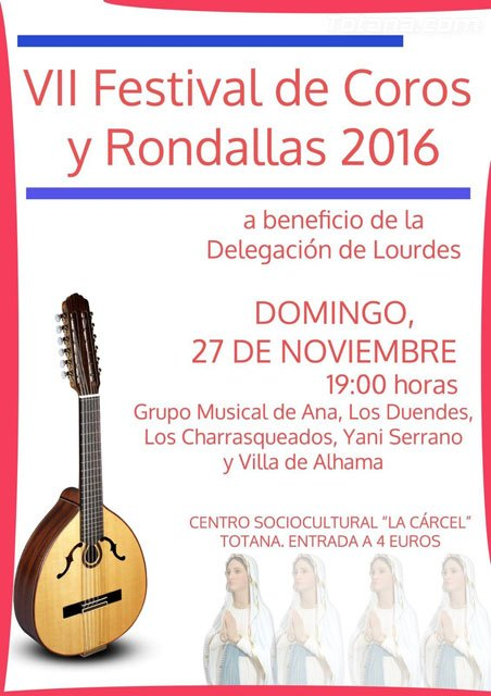 "This Sunday is the ""VII Festival of Choirs and Rondallas 2016"" for the benefit of the Delegation of Lourdes de Totana"