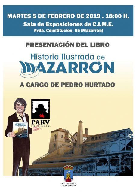 Pedro Hurtado publica ´Historia ilustrada de Mazarrón´ - 1, Foto 1
