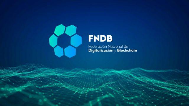 Nace la 1ª Federación Nacional de Digitalización y Blockchain, un puente de unión entre asociaciones, empresas y profesionales - 1, Foto 1