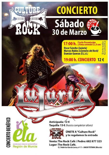"A concert by the group ""Lujuria"" will be held to benefit the Association of Amyotrophic Lateral Sclerosis (ELA), promoted by the Culture Rock Association"