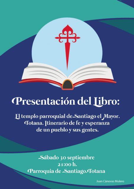 Con la presentación de libro del cronista Juan Cánovas Mulero se pone fin este sábado al programa del 450 aniversario de la consagración del templo parroquial de Santiago