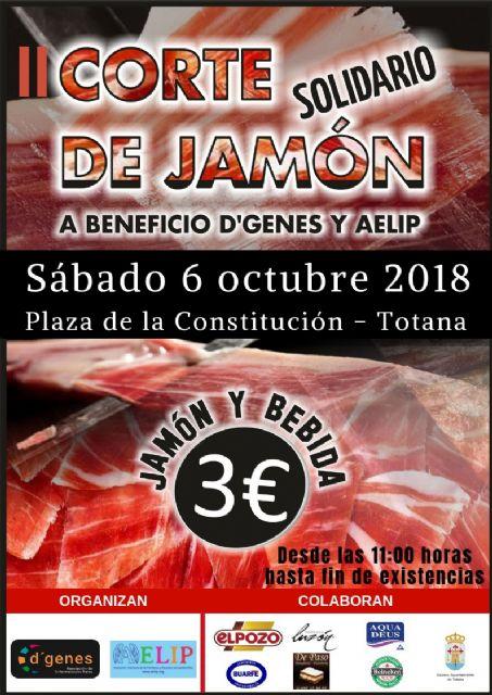 El próximo sábado 6 de octubre tendrá lugar en Totana el II Corte Solidario de Jamón a beneficio de D´Genes y AELIP