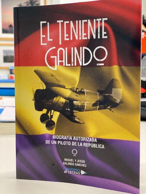 El Teniente Galindo. Biografía autorizada de un piloto de la República - 3, Foto 3