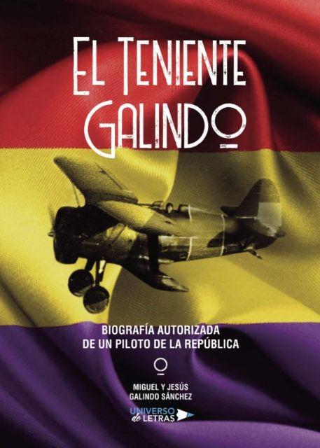 El Teniente Galindo. Biografía autorizada de un piloto de la República - 4, Foto 4