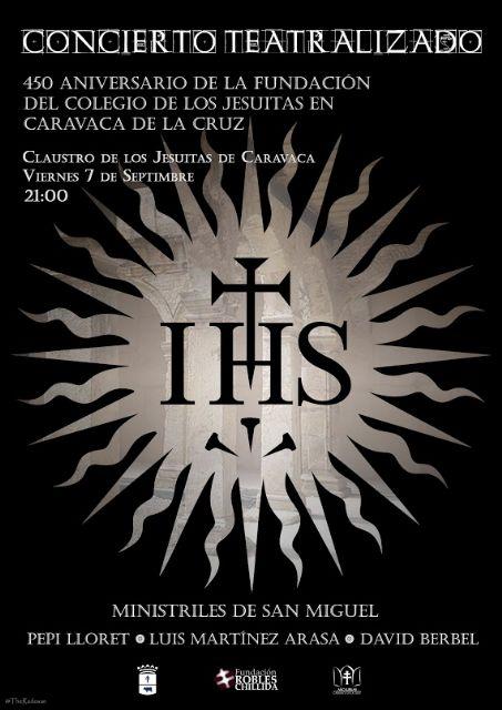 Un concierto teatralizado conmemora el 450 aniversario de la fundación del convento de los Jesuitas en Caravaca de la Cruz - 2, Foto 2