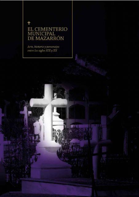 El cementerio de Mazarrón será el protagonista de tres visitas guiadas con motivo del día de Todos los Santos, Foto 2