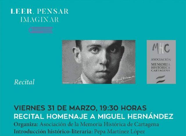 El ciclo Leer, Pensar, Imaginar homenajea este viernes a Miguel Hernandez con un recital por el 75 aniversario de su muerte - 1, Foto 1