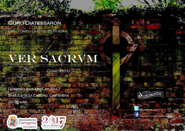 El Coro Diatessaron trae a Cartagena su programa Ver Sacrum - 1, Foto 1