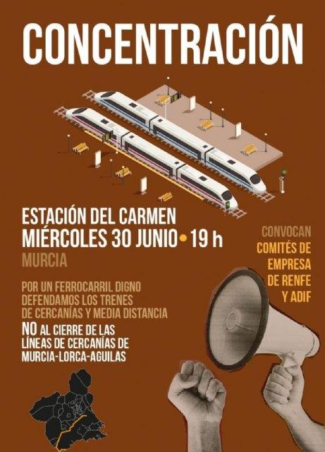 [El alcalde asiste a la manifestación por el presumible cierre de las líneas ferroviarias Murcia-Lorca-Águilas ante el avance de las obras de soterramiento y plataforma de la Alta Velocidad