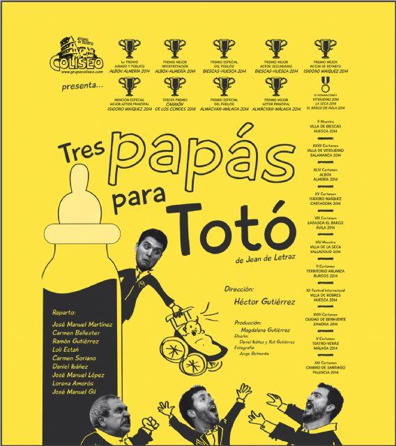 Tres papás para Totó abre mañana el V Certamen Juan Baño de teatro amateur de Las Torres de Cotillas - 2, Foto 2