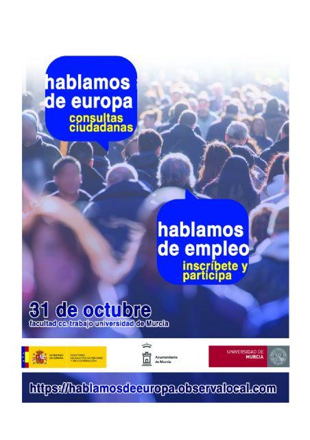 El Ayuntamiento de Murcia pone en marcha la consulta ciudadana ´Hablamos de Europa, Hablamos de Empleo´ - 1, Foto 1