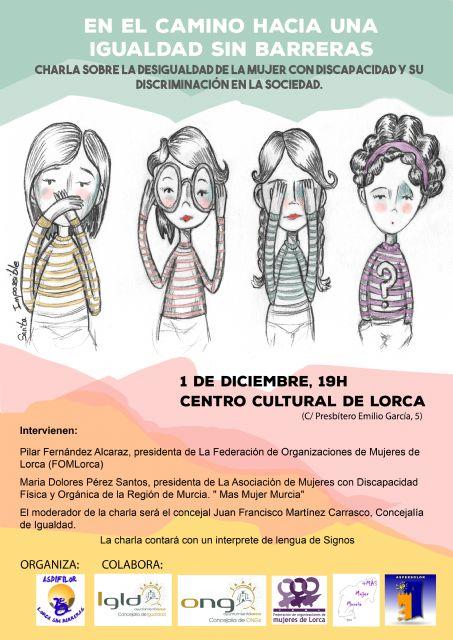 El Centro Cultural acoge mañana la conferencia La desigualdad de la mujer con discapacidad y su discriminación en la sociedad dentro de la campaña #Lorca25N - 1, Foto 1