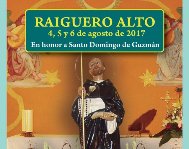 Las fiestas de El Raiguero Alto, en honor a Santo Domingo de Guzmán, se celebrarán del 4 al 6 de agosto