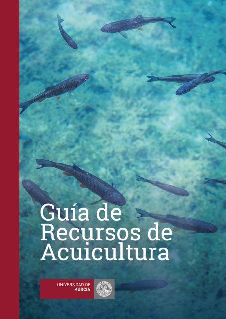 La Universidad de Murcia elabora una guía de su oferta científico-tecnológica en el sector de la Acuicultura - 1, Foto 1