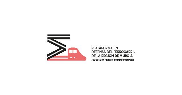 La Plataforma en Defensa del Ferrocarril de la Región de Murcia considera inaudito que la Alcaldesa de Águilas pida la supresión de servicios ferroviarios - 1, Foto 1