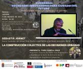 Sebastia Jornet i Forner participa en las II Jornadas online Sociedades innovadoras para ciudades del futuro en Molina de Segura el jueves 11 de marzo con la videoconferencia La construcción colectiva de las decisiones urbanas