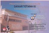 Ganar Totana IU presentar� su candidatura el pr�ximo jueves a las 20:00 h en la explanada del Centro Tecnol�gico de Artesan�a