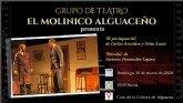"""El grupo de teatro """"El Molinico Alguaceño"""" representará dos divertidos sainetes el próximo domingo 15 de marzo"""