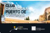 Cartagena Puerto de Culturas prorroga un ano todos los carnets del Club de Amigos, con la reapertura de sus museos