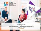PMI Madrid Spain Chapter organiza el I Congreso Mujeres en el Project Management