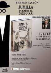 Jumilla durante el Siglo XX cien anos de historia