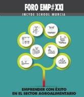 INCYDE School Murcia. Emprender con éxito en el sector agroalimentario regional