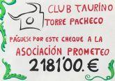 El Club Taurino de Torre-Pacheco hace entrega a PROMETEO de 2.181 euros