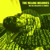 THE YELLOW MELODIES - We all deserve a chance SINGLE 7