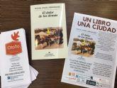La biblioteca de San Javier escoge 'El dolor de los demás' de Miguel Ángel Hernández para el proyecto  'Una ciudad, un libro'