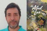 Oscar González Torralba presenta en Leer, Pensar e Imaginar ´Un alud de luz´