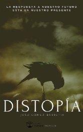 Distopía, un ensayo en tiempos de crisis que busca dar respuestas a los retos y desafíos de la sociedad