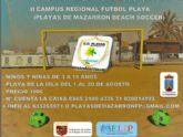 Del 1 al 20 de agosto se celebrará el II Campus de Fútbol Playa Regional en la playa de La Isla de Puerto de Mazarrón, a beneficio de AELIP