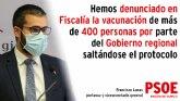 El PSOE denuncia en la Fiscalía la administración de vacunas por parte del Gobierno regional a más de 400 personas saltándose el protocolo
