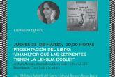 Mati Morata presenta su nuevo libro, Mami, ¿por que las serpientes tienen la lengua doble?