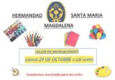 La Hermandad de Santa Mar�a Magdalena va a realizar por 3º año consecutivo su tradicional taller de manualidades 'Moldeando el barro'