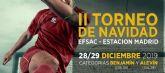 Una quincena de equipos de fútbol de las categorías Benjamín y Alevín lucharán por el trofeo del II Torneo de Navidad EFSAC-Estación Madrid