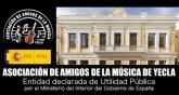 La Asociación de Amigos de la Música de Yecla ha sido declarada de Utilidad Pública por el Ministerio del Interior