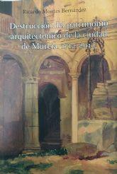 El patrimonio de la ciudad de Murcia desaparecido