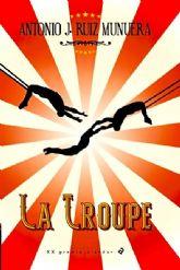 Antonio J. Ruiz Munuera presenta su novela La Troupe el miércoles 2 de junio en La Primavera del Libro 2021 de Molina de Segura
