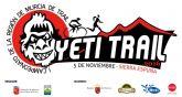 Este lunes, presentaci�n de la Yeti Trail - Campeonato Regional de Trail