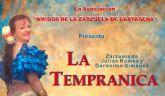 La zarzuela vuelve al auditorio El Batel con La Tempranica