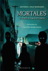 Antonio Ruiz Munuera presenta su nuevo libro, Mortales, el miércoles 1 de julio en Molina de Segura